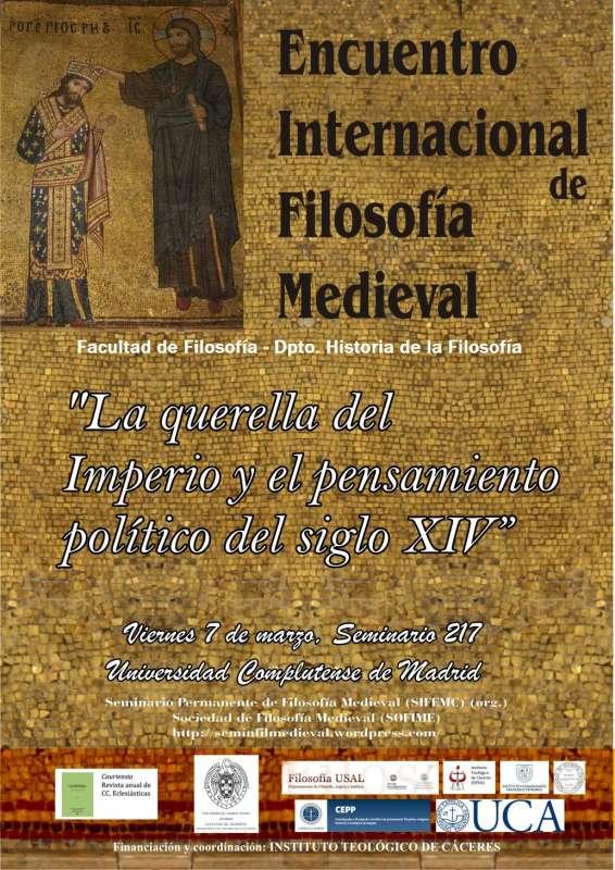 7 de marzo de 2014. Encuentro Internacional de Filosofía Medieval: La querella del Imperio y el pensamiento político del siglo XIV