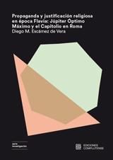 Propaganda y justificación religiosa en época Flavia: Júpiter Óptimo Máximo y el Capitolio en Roma