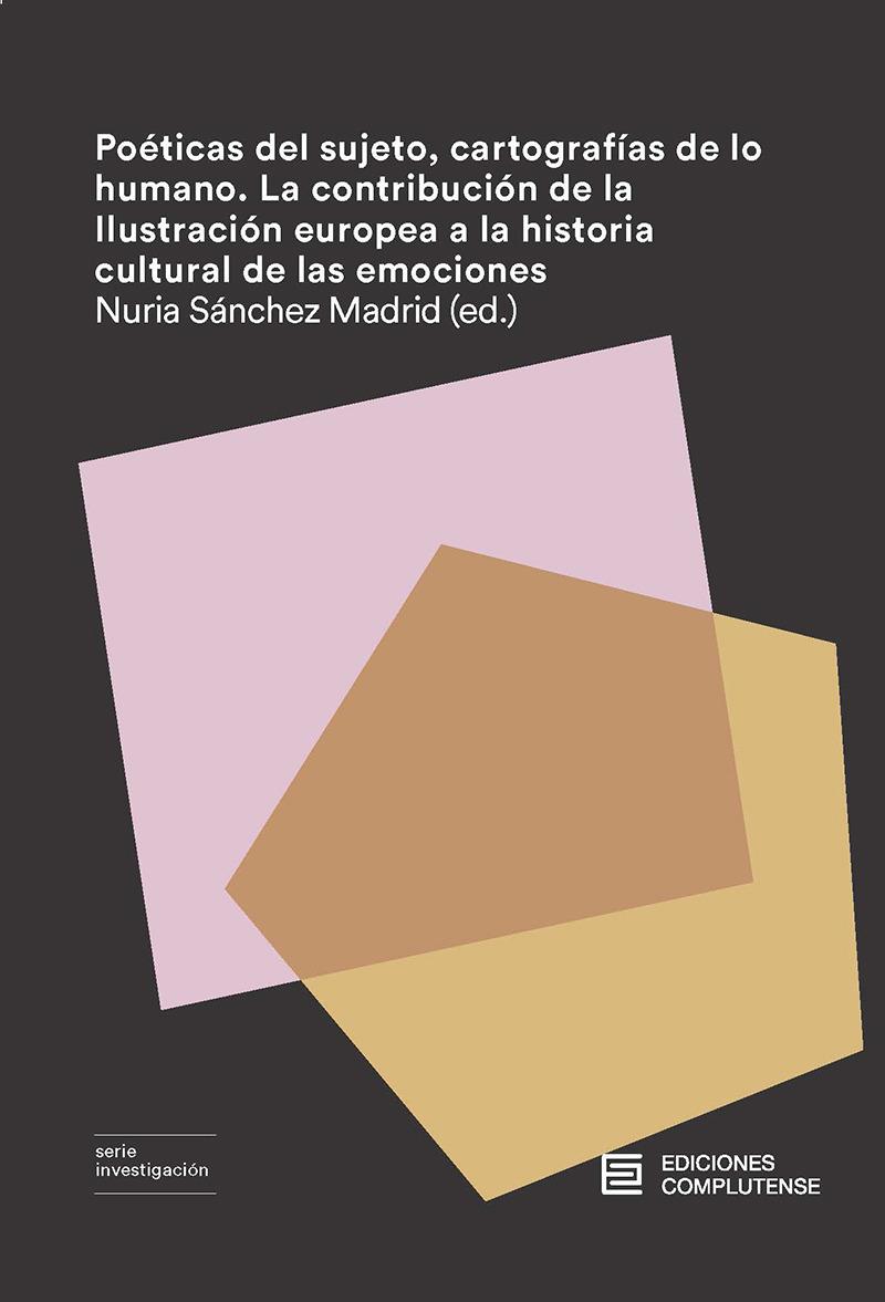 Poéticas del sujeto, cartografías de lo humano. La contribución de la Ilustración europea a la historia cultural de las emociones