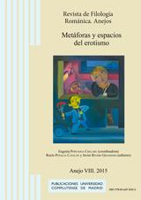 Metáforas y espacios del erotismo. Revista de Filología Románica. Anejos, VIII