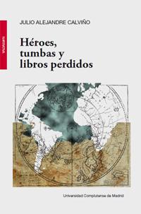 Héroes, tumbas y libros perdidos