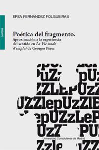 """Poética del fragmento. Aproximación a la experiencia del sentido en La Vie mode d""""emploi"""