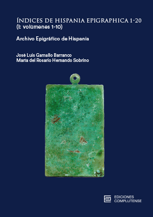 Índices de Hispania Epigraphica 1-20 (I: volúmenes 1-10)